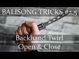 Нож-бабочка. Балисонг трюки, флиппинг для начинающих #2.5. Backhand Twirl Open Close