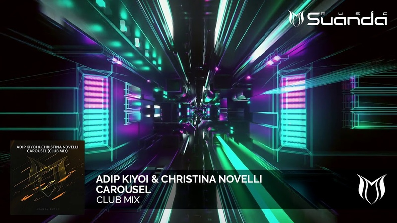 Adip Kiyoi Christina Novelli - Carousel (Club Mix)