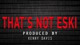 Kenny Davis - That's Not Eski (Grime Instrumental) FREE DOWNLOAD
