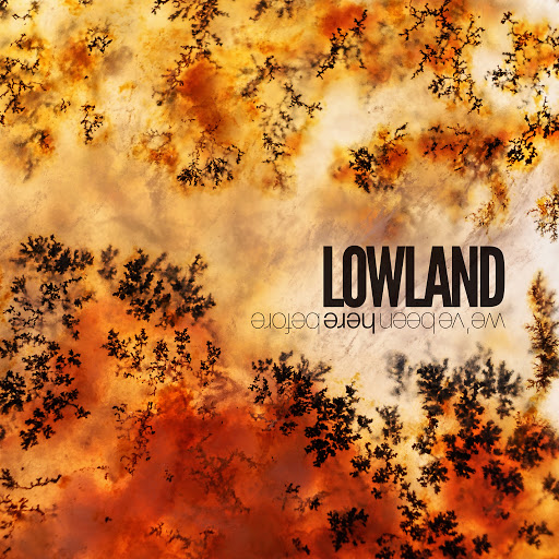 Lowland альбом We've Been Here Before