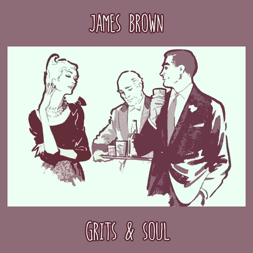 James Brown альбом Grits & Soul