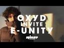 Oxyd invite E-Unity (DJ Set) - Rinse France