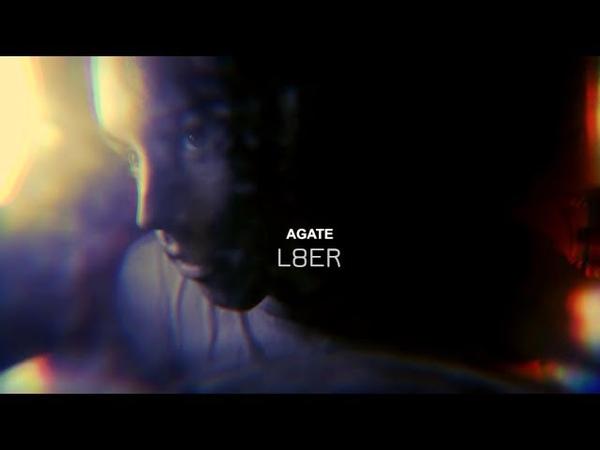 L8ER - Agate