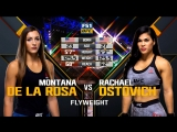 The Ultimate Fighter 27 — FINALE Rachael Ostovich vs. Montana De La Rosa