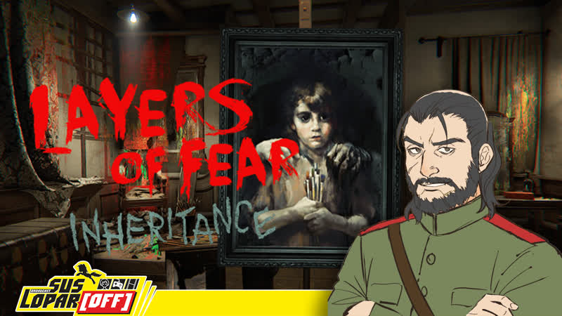 SUSLOPAR[OFF] Играю в Layers of Fear - Inheritance