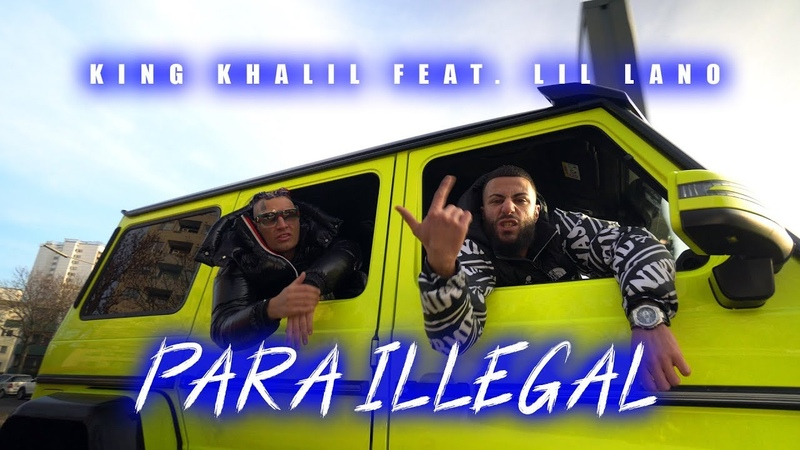 KING KHALIL feat. LIL LANO - PARA ILLEGAL
