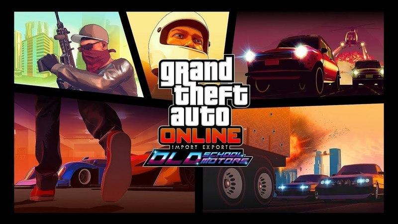 DLC Grand Theft Auto Online Import Export Old School Motors.