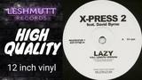 X-Press 2 Feat. David Byrne Lazy (Full Length Version)