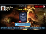 EP4 - Time to gather our Party &amp end the blight in Neverwinter Nights Enhanced Edition (100 blind) ENG No tips unless reques