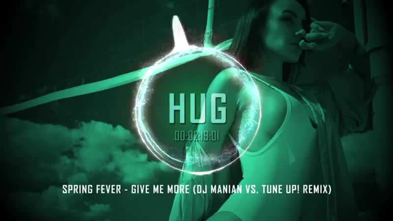 Spring Fever - Give Me More (DJ Manian vs. Tune Up! Remix)