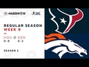 Week 9. Houston Texans @ Denver Broncos | Madden NFL 19