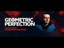 Geometric Perfection 005 with Emanuele Millozzi 11 07 2018
