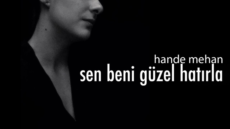 Hande Mehan - Sen Beni Güzel Hatırla (Official Audio)
