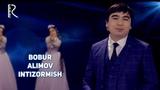 Bobur Alimov - Intizormish | Бобур Алимов - Интизормиш
