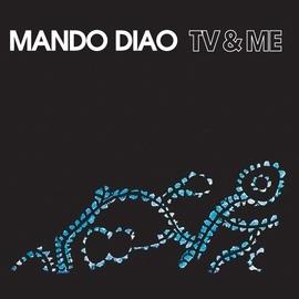 Mando Diao альбом TV & Me