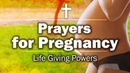 Prayers for Pregnancy - Life Giving Powers