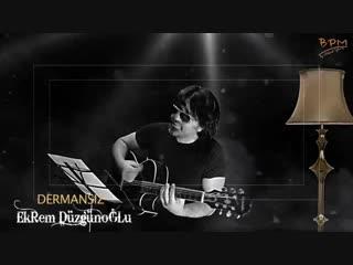 Ekrem Düzgünoğlu - Dermansız