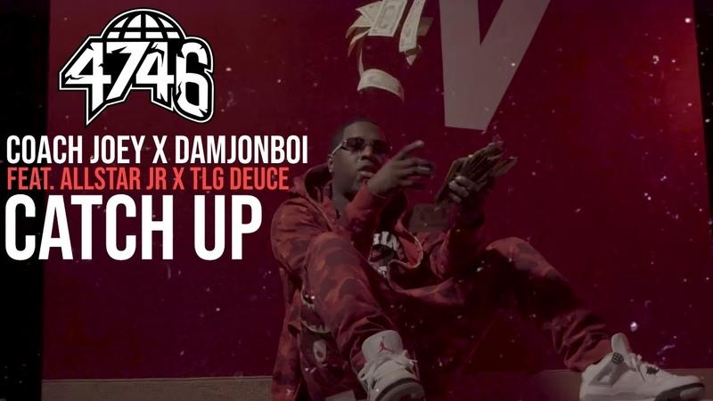 Coach Joey x DamJonBoi feat. AllStar JR TLG Deuce - Catch Up (Official Music Video)