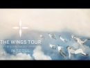 2017 BTS LIVE TRILOGY EPISODE III THE WINGS TOUR in Seoul Part 2