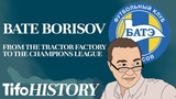 BATE Borisov From the Tractor Factory to the Champions League