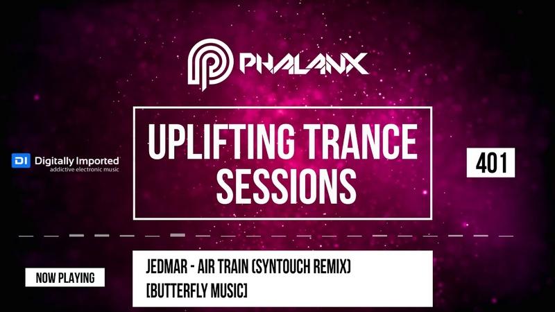 🔴 DJ Phalanx - Uplifting Trance Sessions EP. 401 (DI.FM) | September 2018