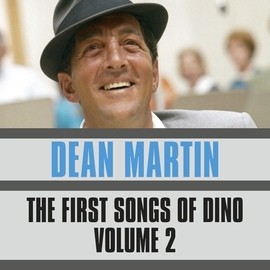 Dean Martin альбом The First Songs of Dino, Vol. 2
