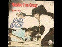 Laid back- Maybe I´m Cracy (Orginal Version)