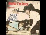 Laid back- Maybe I