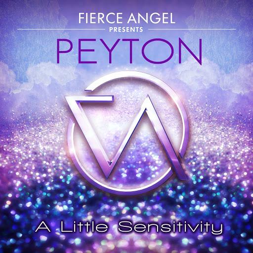 Peyton альбом Fierce Angel Presents Peyton - A Little Sensitivity