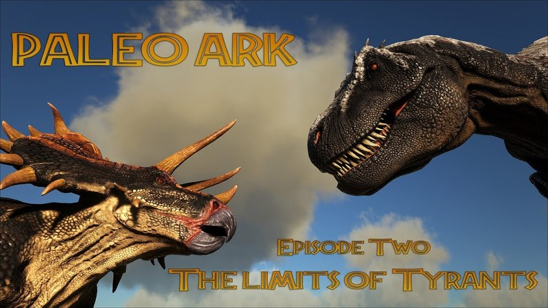 PALEO ARK Episode 2 The limits of Tyrants (IN 4K!)