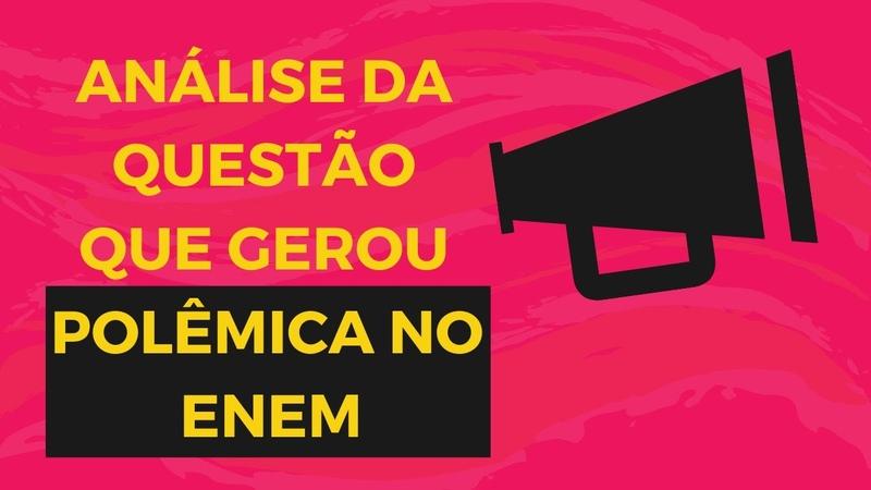 Análise de questão que gerou polêmica no Enem - Brasil Escola