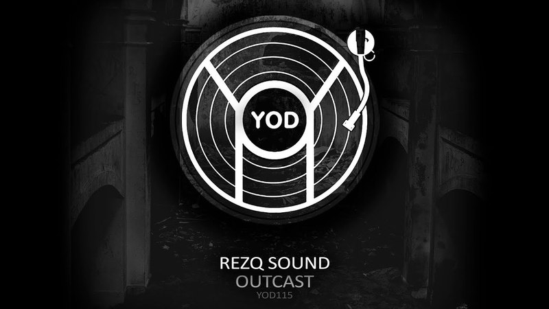 RezQ Sound - Outcast (YoD Production)