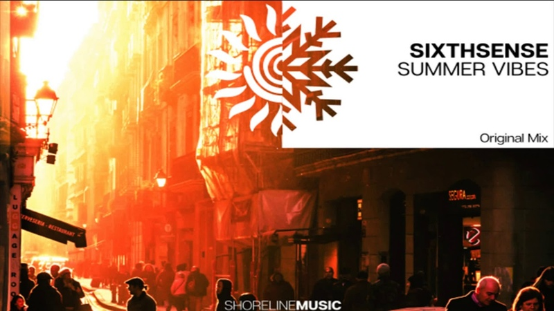 SixthSense - Summer Vibes (Original Mix) [Shoreline Music]