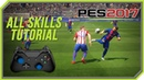 PES 2017 All Tricks and Skills Tutorial Xbox One, Xbox 360, PC