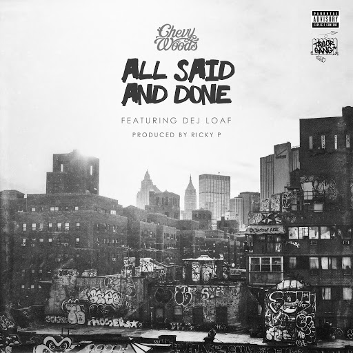 Chevy Woods альбом All Said and Done (feat. Dej Loaf)