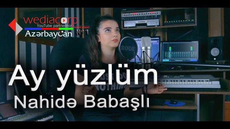 Nahidə Babaşli - Ay yüzlüm 25 Nisan 2018