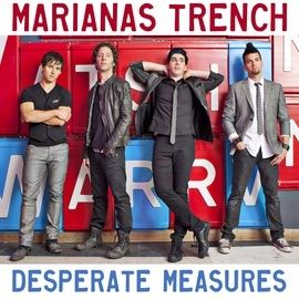 Marianas Trench альбом Desperate Measures