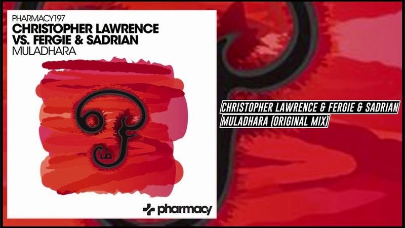 Christopher Lawrence Fergie Sadrian - Muladhara (Original Mix) [Pharmacy Music]