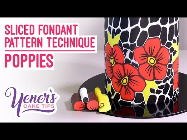 (vk.com/lakomkavk) Yeners Sliced Fondant Pattern Technique - POPPIES | Yeners Cake Tips with Serdar Yener