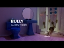 Bully — Guess There