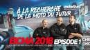 SALON MOTO 2018 - EICMA - Ep 01 ON CHERCHE LA MOTO DU FUTUR !