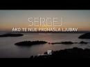 Sergej Cetkovic - Ako te nije pronasla ljubav [Lyric] (2018)