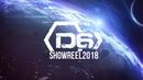 [D6] Шестой Отдел - Showreel 2018