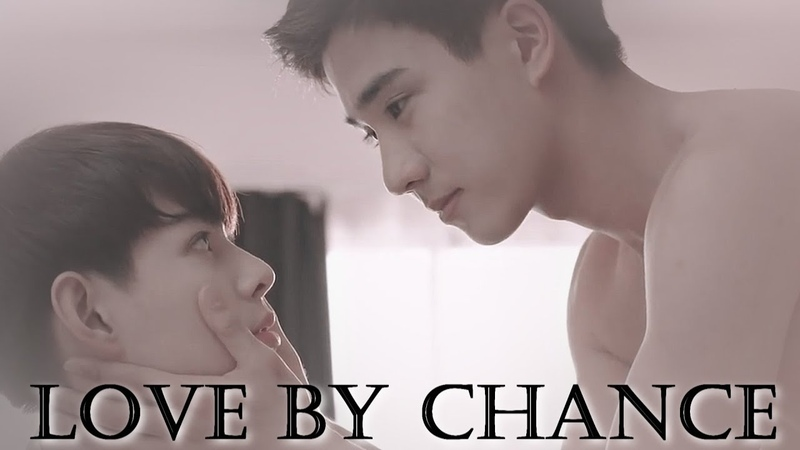 Love By Chance BL MV -I realised what real love is [Ae Pete]