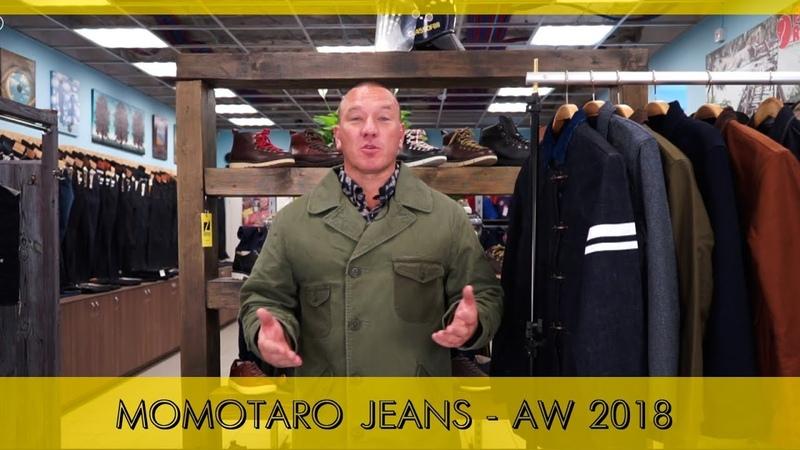 MOMOTARO JEANS aw18 - Джинсы Sashiko 18 унций, бушлаты, куртки в рабочем стиле и одежда денима