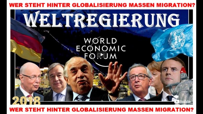 WELTREGIERUNG * WER STEHT HINTER GLOBALISIERUNG MASSEN MIGRATION