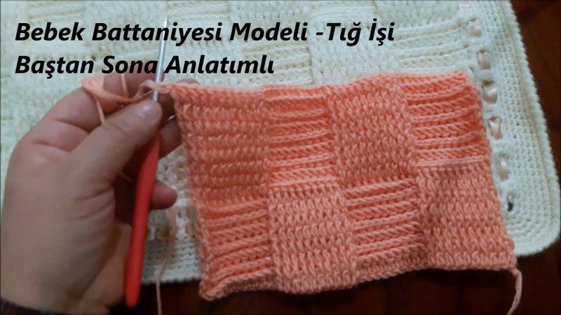 Bebek Battaniyesi Modeli -Tığ İşi Baştan Sona Anlatımlı - Baby Blanket Models -