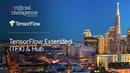 TensorFlow Extended (TFX) Hub (TensorFlow @ O'Reilly AI Conference, San Francisco '18)