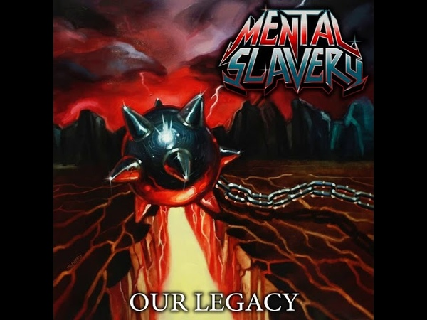 MetalRus.ru (Thrash Metal). MENTAL SLAVERY — «Our Legacy» (2018) [Full Album]