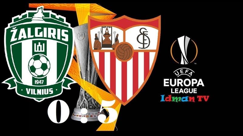 Žalgiris 0 5 Sevilla 0 1 Highlights Жальгирис 0 5 Севилья